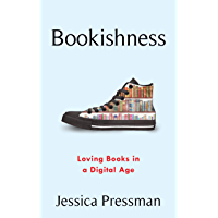 Bookishness: Loving Books in a Digital Age (Literature Now)