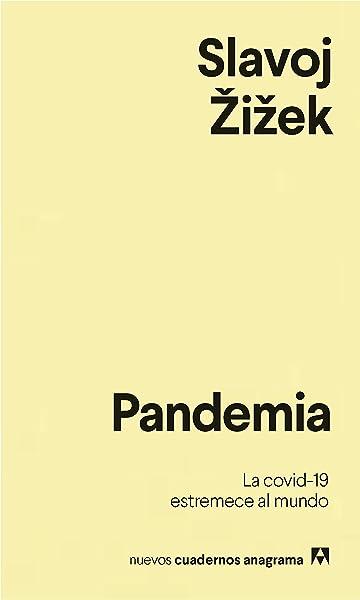 Pandemia: La covid-19 estremece al mundo: 25 Nuevos cuadernos Anagrama: Amazon.es: Žižek, Slavoj, Alou, Damián: Libros