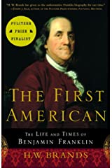 The First American: The Life and Times of Benjamin Franklin Paperback