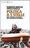 Politica a 5 stelle. Idee, storia e strategie del movimento di Grillo