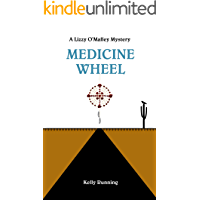 Medicine Wheel (The Lizzy O'Malley Mysteries Book 1)