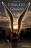 L'Angelo Grigio