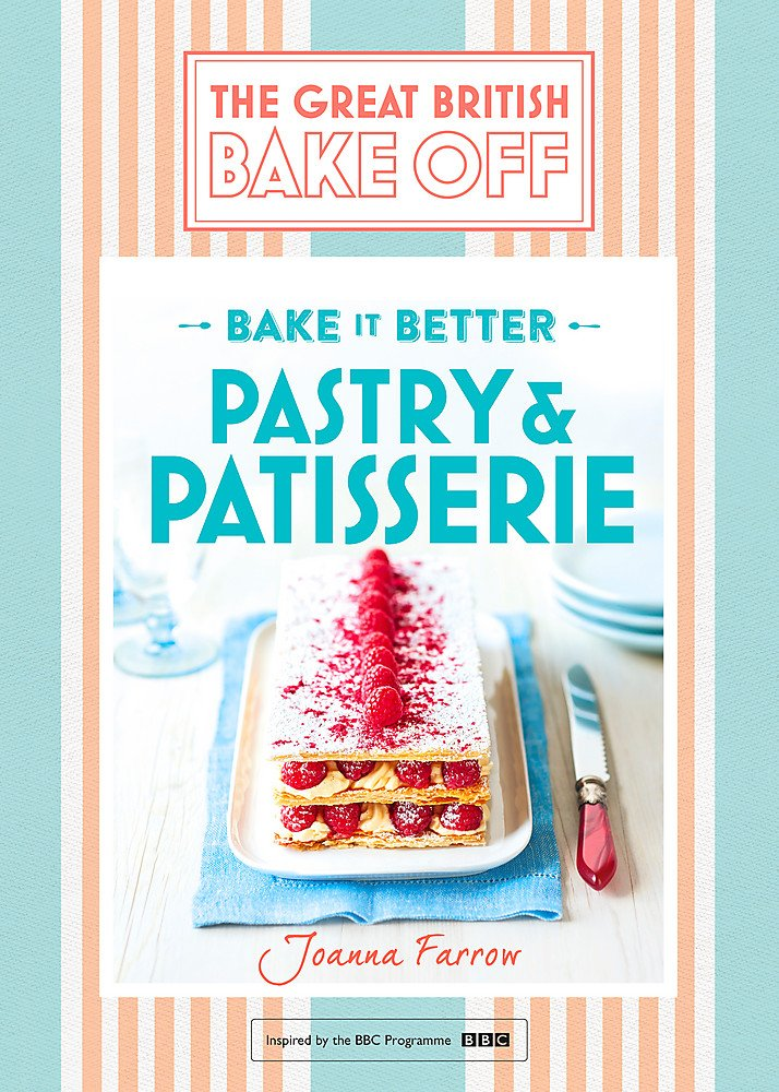 Great British Bake Off - Bake it Better No.8 : Pastry & Patisserie ...