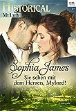 Sie sehen mit dem Herzen, Mylord! (Historical MyLady 566) (German Edition)