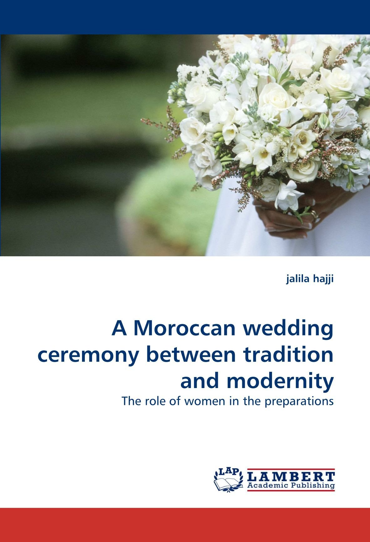 A Moroccan wedding ceremony between tradition and modernity: The role of women in the preparations