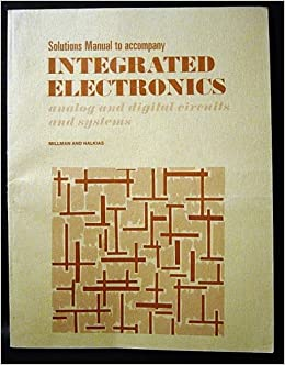 Electronic devices circuits millman and halkias 1967 ed.
