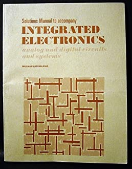solutions manual to accompany integrated electronics analog andsolutions manual to accompany integrated electronics analog and digital circuits and systems [by] jacob millman, christos c halkias george a katopis