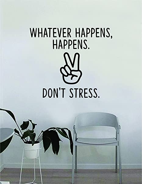 Amazoncom Dont Stress Peace Sign Whatever Happens Quote Wall