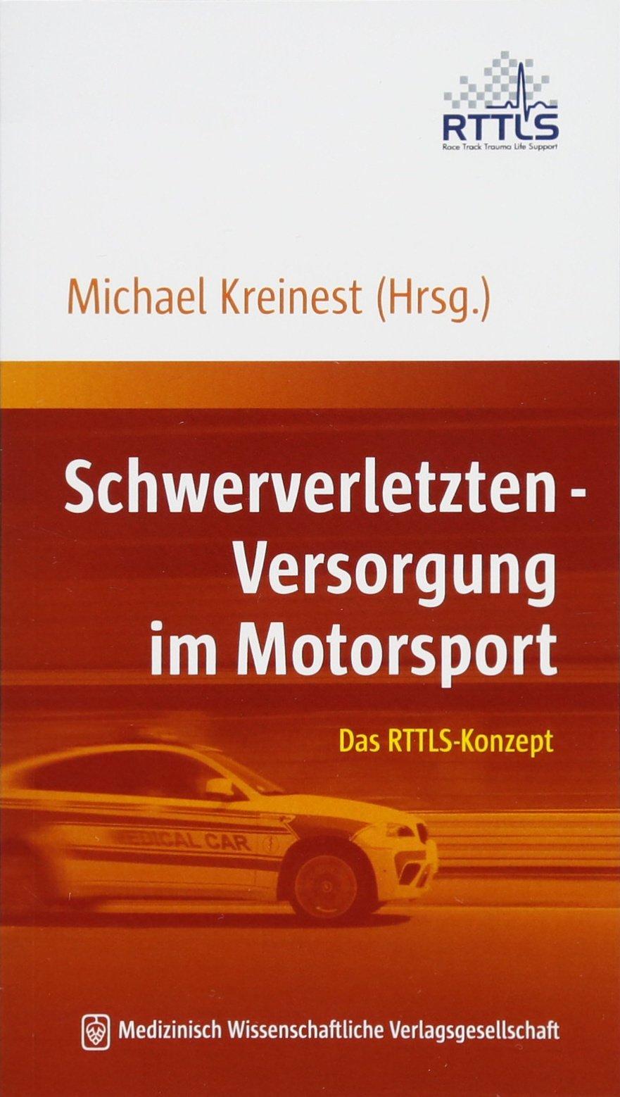 Schwerverletzten-Versorgung im Motorsport: Das RTTLS-Konzept. Mit einem Vorwort von Hans-Joachim Stuck.