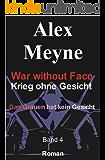 Das Grauen hat kein Gesicht (War without Face - Krieg ohne Gesicht 4)