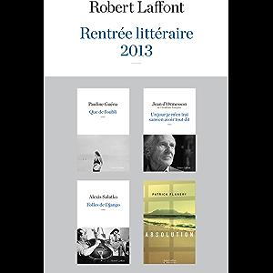 Rentrée littéraire 2013 - Robert Laffont - Extraits (French Edition)
