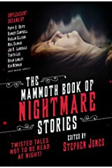 The Mammoth Book of Nightmare Stories: Twisted Tales Not to Be Read at Night! Kindle Edition