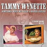 Sometimes When We Touch / Higher  Ground /  Tammy Wynette