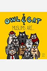 Owl & Cat: Muslims Are... Kindle Edition