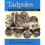 Tadpoles: The Biology of Anuran Larvae