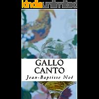Gallo canto: Chroniques gastronomiques (French Edition)