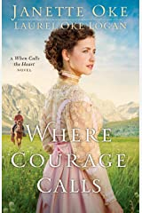 Where Courage Calls (Return to the Canadian West) (Volume 1) Paperback