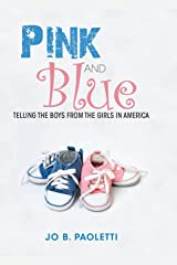 Pink and Blue: Telling the Boys from the Girls in America (English Edition) eBook Kindle