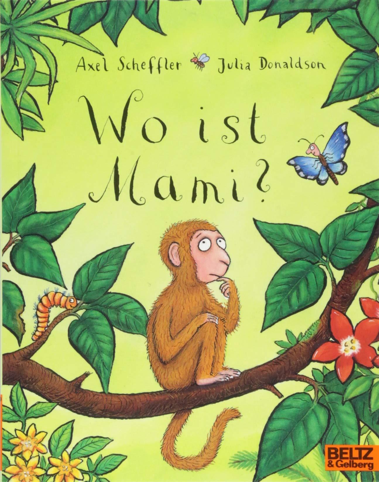 Wo ist Mami?: Amazon.es: Axel Scheffler, Julia Donaldson, Bernhard ...