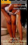 Alluring Family Satisfied Taboo Secrets Sis,Son,Mom: Erotica Taboo Stories Bundle
