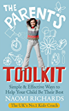 The Parent's Toolkit: Simple & Effective Ways to Help Your Child Be Their Best