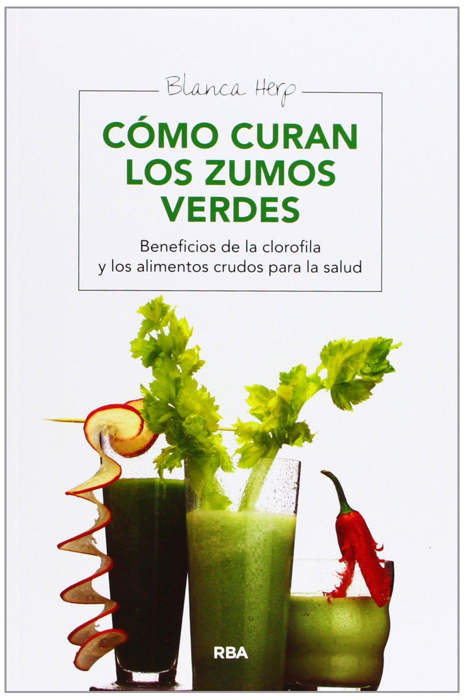 Cómo curan los zumos verdes: BLANCA HERP: 9788415541721 ...