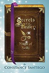 Secrets of a Healer - Magic of Reiki (Secret of a Healer) Paperback