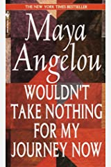 Wouldn't Take Nothing for My Journey Now Paperback