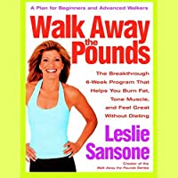 Walk Away the Pounds: The Breakthrough 6-Week Program That Helps You Burn Fat and Tone Muscle