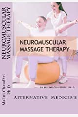 Neuromuscular Massage Therapy: Alternative Medicine Kindle Edition
