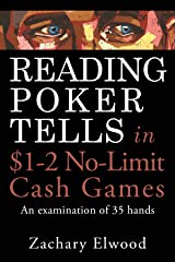 Reading Poker Tells in $1-2 No-Limit Cash Games: An Examination of 35 Hands Kindle Edition