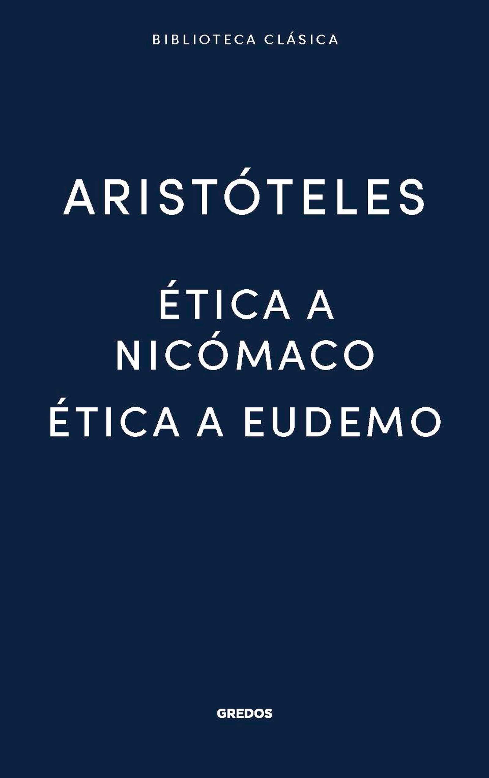 Ética a Nicómaco- Ética a Eudemo (BIBLIOTECA CLASICA)