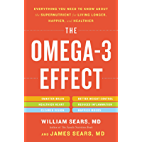 The Omega-3 Effect: Everything You Need to Know About the Super Nutrient for Living Longer, Happier, and Healthier (English Edition)