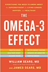 The Omega-3 Effect: Everything You Need to Know About the Super Nutrient for Living Longer, Happier, and Healthier Kindle Edition