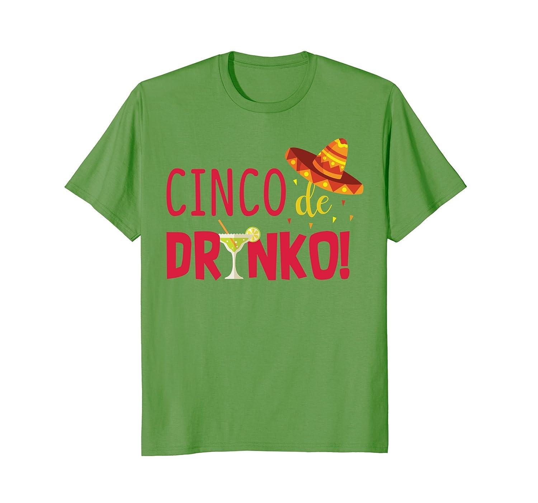 Cinco De Drinko - Cinco Mayo 2018 Drinking T-Shirt-alottee gift