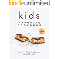 Kids Favorite Cookbook: Selection of Kid-Friendly Recipes for All Life Events