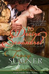 To Desire a Scoundrel: A Christmas Seduction (Southern Heat Book 2) Kindle Edition
