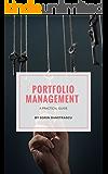 Portfolio Management : A Practical Guide