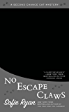 No Escape Claws (Second Chance Cat Mystery)