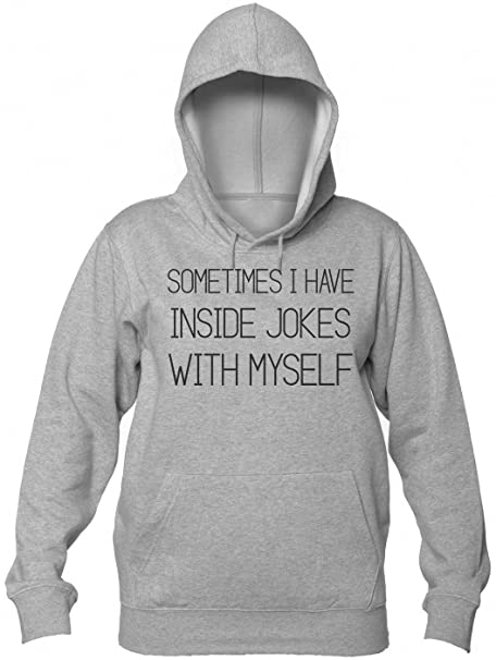 Sometimes I Have Jokes Inside With Myself Sudadera con Capucha para Mujer Womens Hooded Sweatshirt Small