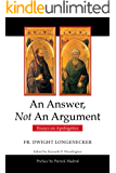 An Answer Not An Argument: Essays on Apologetics