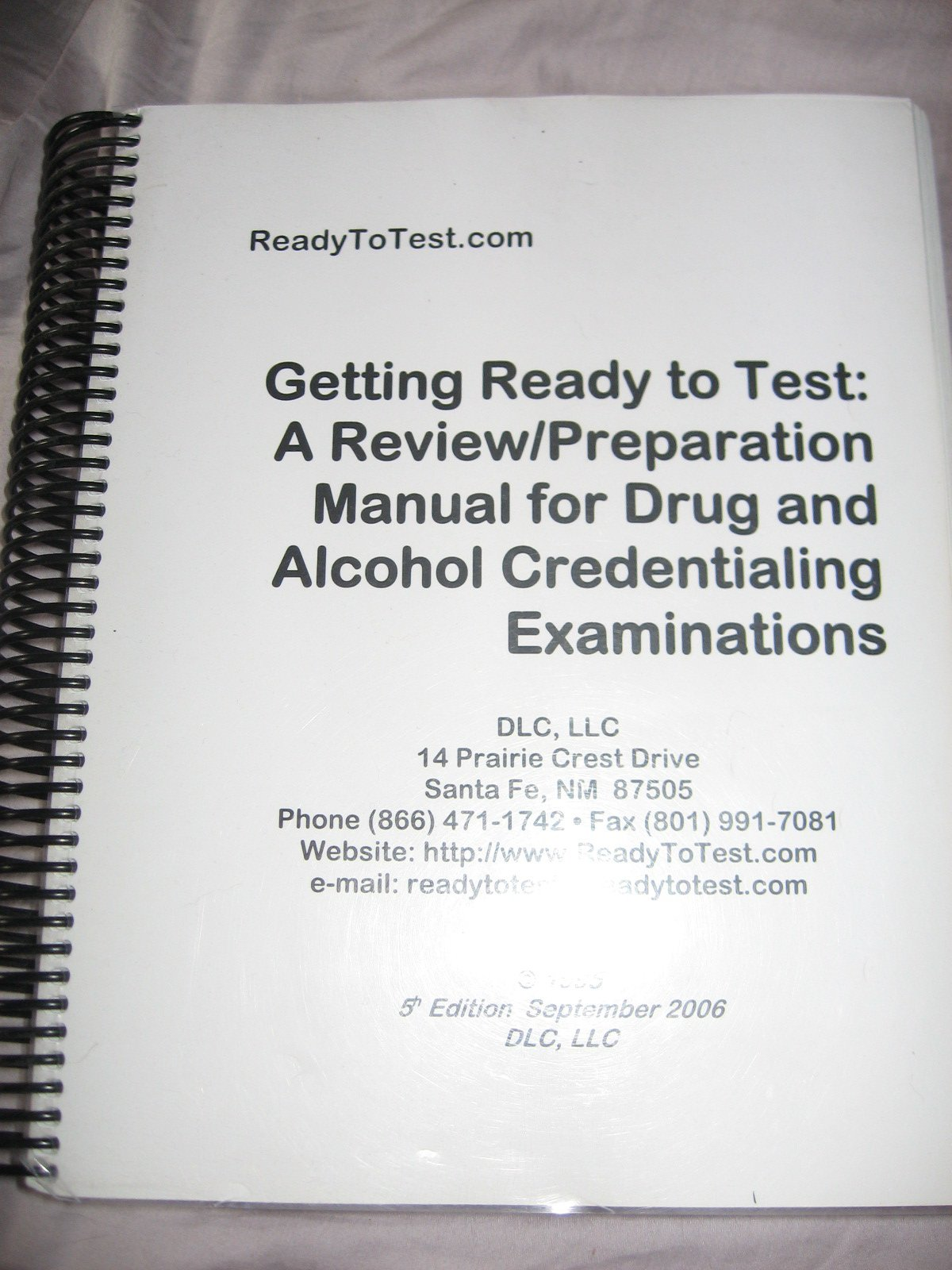 Getting Ready to Test: A Review and Preparation Manual for Drug and Alcohol  Credientialing Examinations: readytotest.com: Amazon.com: Books