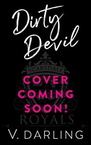 Dirty Devil: A Teacher-Student Romance (Scarsdale Royals Book 2) (English Edition)