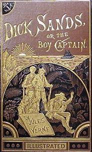 Dick Sands Or, The Boy Captain (Original Hetzel Illustrations): A Captain at Fifteen (Voyages Extraordinaire Book 17) (Englis
