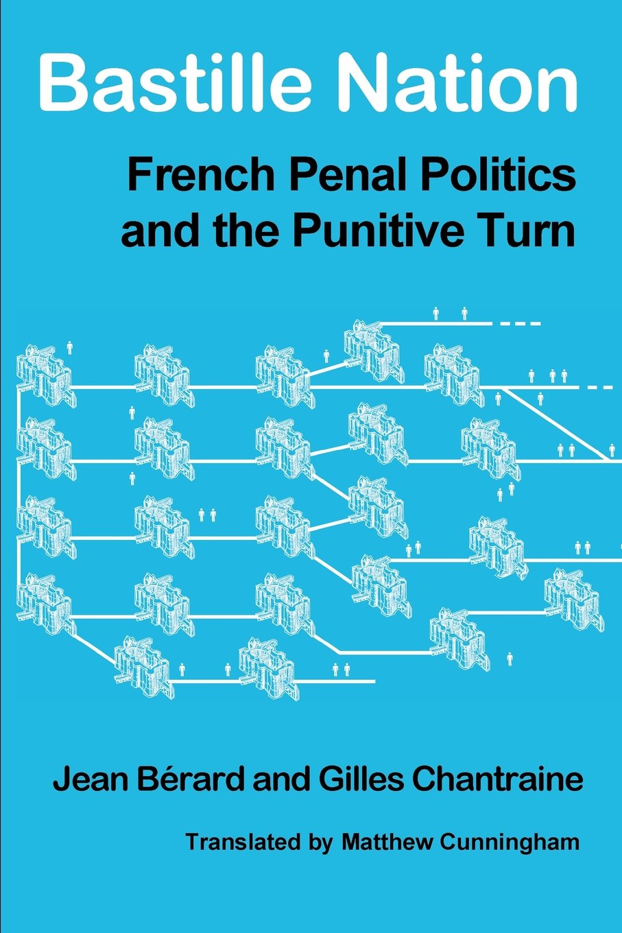 Download Bastille Nation: French Penal Politics and the Punitive Turn PDF