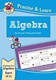New Curriculum Practise & Learn: Algebra for Ages 10-11 (Practice & Learn)