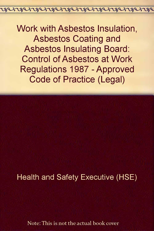Work with Asbestos Insulation, Asbestos Coating and Asbestos