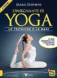 L'insegnante di yoga. Le tecniche e le basi: 1