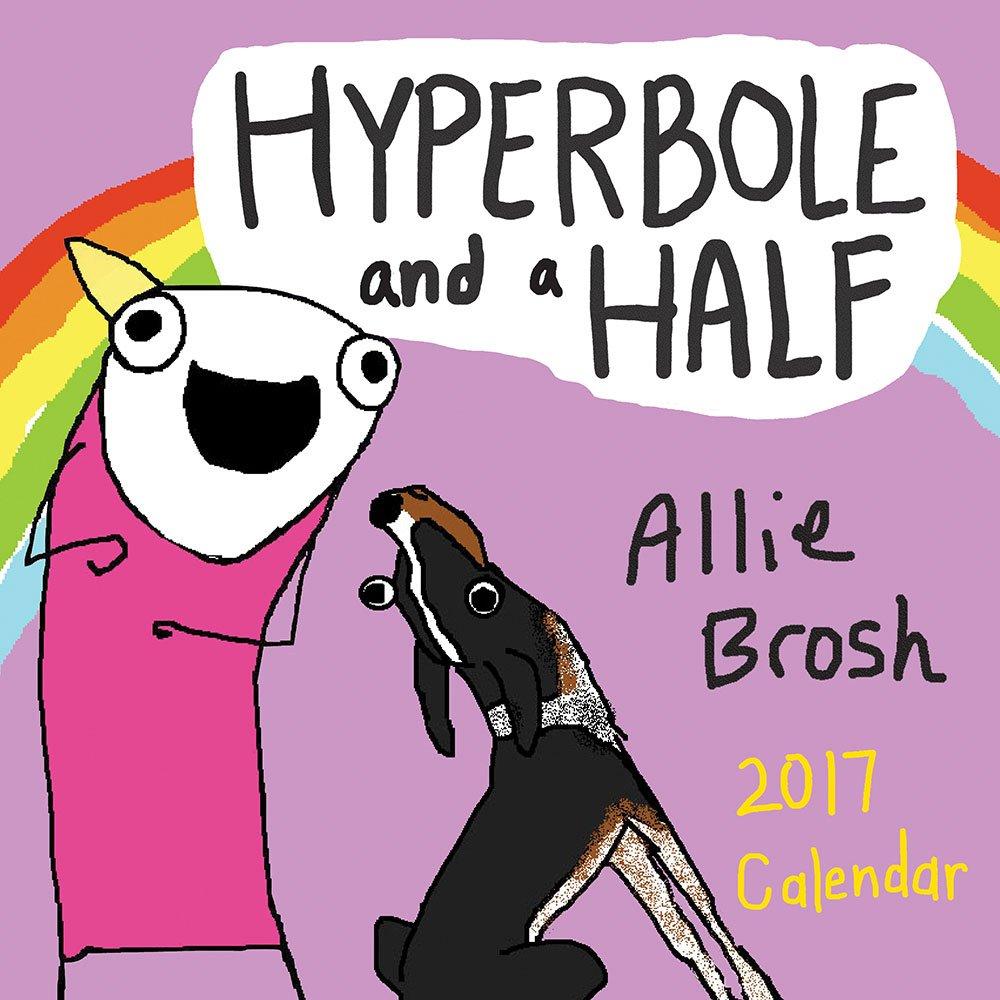 Hyperbole and a Half 2017 Wall Calendar: Allie Brosh: 9781419720383:  Amazon.com: Books