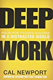 Deep Work (Rules for Focused Success in a Distracted World)
